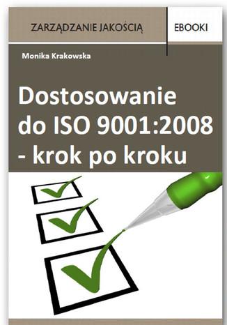 Dostosowanie do ISO 9001:2008 - krok po kroku