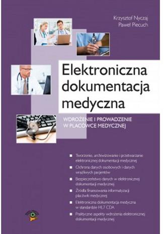 Elektroniczna dokumentacja medyczna, Wdrożenie i prowadzenie w placówce medycznej,