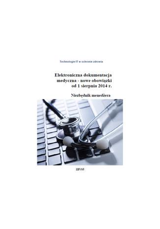 Elektroniczna dokumentacja medyczna - nowe obowiązki od 1 sierpnia 2014 r, Niezbędnik menedżera