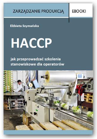 HACCP jak przeprowadzać szkolenia stanowiskowe dla operatorów