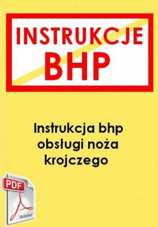 Instrukcja bhp obsługi noża krojczego