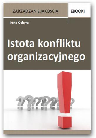 Okładka książki Istota konfliktu organizacyjnego