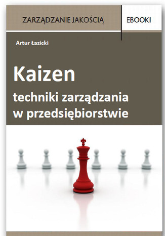 Kaizen - techniki zarządzania w przedsiębiorstwie