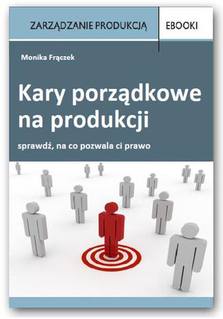 Okładka książki/ebooka Kary porządkowe na produkcji