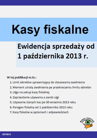 Kasy fiskalne Ewidencja sprzedaży od 1 października 2013 r,