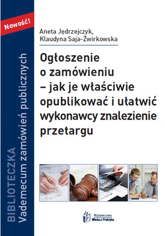Ogłoszenie o zamówieniu jak je właściwie opublikować i ułatwić wykonawcy znalezienie przetargu