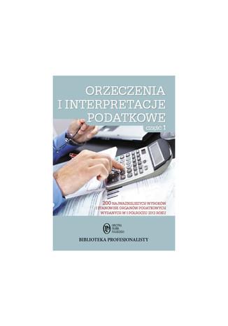 Orzeczenia i interpretacje podatkowe, Część 1