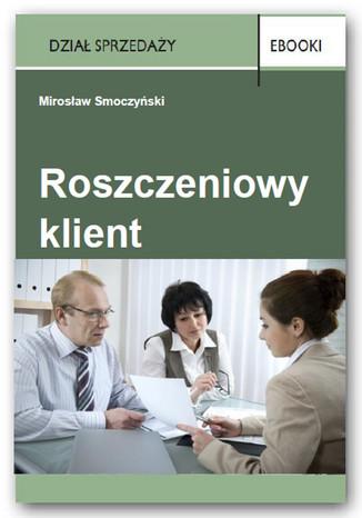 Okładka książki/ebooka Roszczeniowy klient