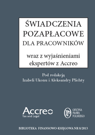 Okładka książki Świadczenia Pozapłacowe wraz z wyjaśnieniami ekspertów Accreo