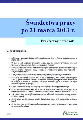 Świadectwa pracy po umowach terminowych od 21 marca 2013 r,