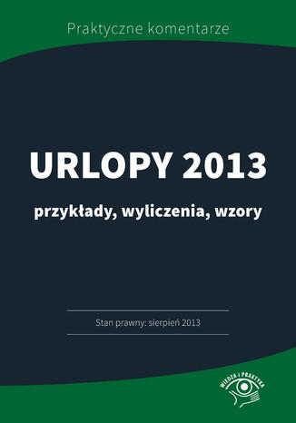 Urlopy 2013 przykłady, wyliczenia, wzory
