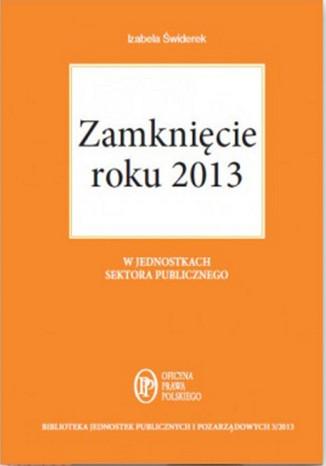 Zamknięcie roku 2013 w jednostkach sektora publicznego