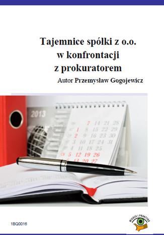 Okładka książki Tajemnice spółki z o.o. w konfrontacji  z prokuratorem