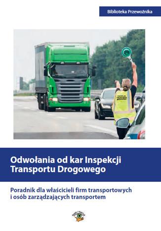Okładka książki Odwołania od kar Inspekcji Transportu Drogowego