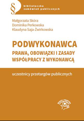 Podwykonawca - prawa, obowiązki i zasady współpracy z wykonawcą