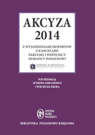 Okładka książki Akcyza 2014 wraz z wyjaśnieniami ekspertów kancelarii Parulski i Wspólnicy