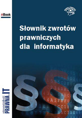 Słownik zwrotów prawniczych dla informatyka