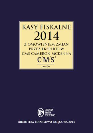 Okładka książki Kasy fiskalne 2014 z omówieniem ekspertów CMS Cameron McKenna