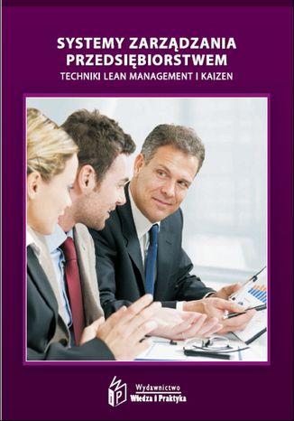 Okładka książki Systemy zarządzania przedsiębiorstwem - techniki Lean Management i Kaizen