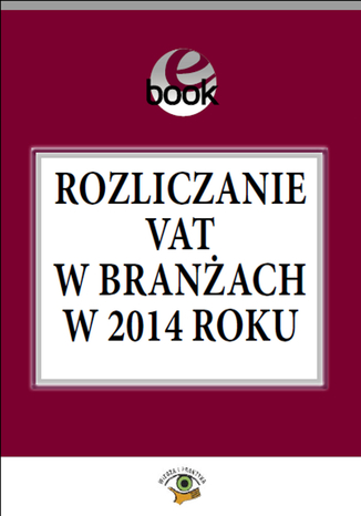 Okładka książki/ebooka Rozliczanie VAT w branżach w 2014 roku