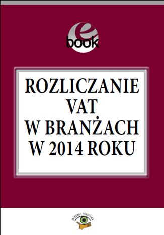 Okładka książki Rozliczanie VAT w branżach w 2014 roku