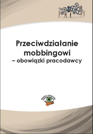 Okładka książki/ebooka Przeciwdziałanie mobbingowi - obowiązki pracodawcy