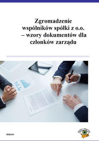 Zgromadzenie wspólników spółki z o.o. - wzory dokumentów dla członków zarządu