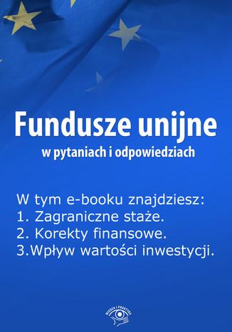 Okładka książki/ebooka Fundusze unijne w pytaniach i odpowiedziach, wydanie lipiec 2014 r