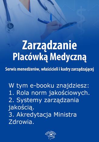 Zarządzanie Placówką Medyczną. Serwis menedżerów, właścicieli i kadry zarządzającej , wydanie specjalne luty-kwiecień 2014 r