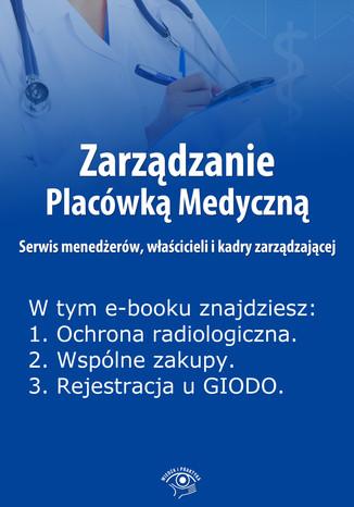 Okładka książki Zarządzanie Placówką Medyczną. Serwis menedżerów, właścicieli i kadry zarządzającej , wydanie kwiecień 2014 r