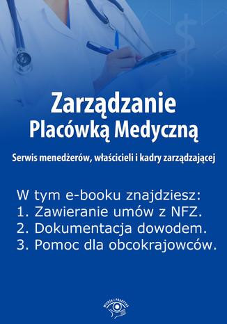Okładka książki Zarządzanie Placówką Medyczną. Serwis menedżerów, właścicieli i kadry zarządzającej , wydanie specjalne maj-lipiec 2014 r