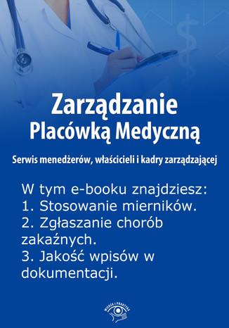 Okładka książki Zarządzanie Placówką Medyczną. Serwis menedżerów, właścicieli i kadry zarządzającej , wydanie czerwiec 2014 r