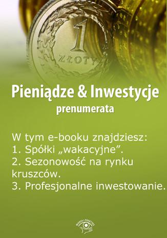 Pieniądze & Inwestycje, wydanie specjalne czerwiec 2014 r