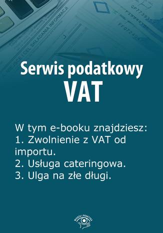 Serwis podatkowy VAT, wydanie specjalne kwiecień-czerwiec 2014 r
