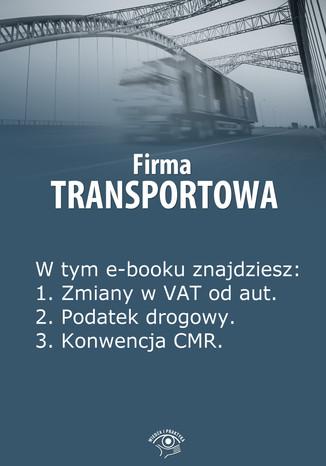 Okładka książki/ebooka Firma transportowa, wydanie marzec 2014 r
