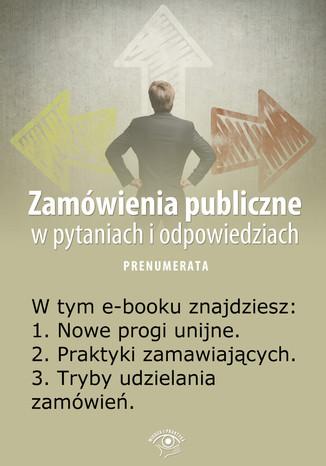 Okładka książki/ebooka Zamówienia publiczne w pytaniach i odpowiedziach, wydanie luty 2014 r