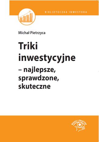 Okładka książki Triki inwestycyjne - najlepsze, sprawdzone, skuteczne