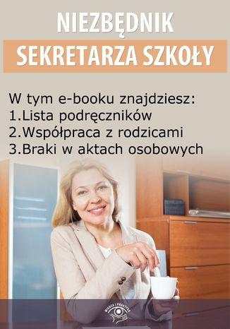 Niezbędnik Sekretarza Szkoły , wydanie kwiecień 2014 r
