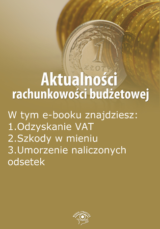 Okładka książki/ebooka Aktualności rachunkowości budżetowej, wydanie sierpień 2014 r