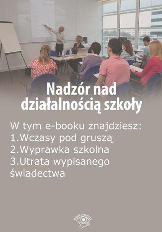 Nadzór nad działalnością szkoły, wydanie lipiec 2014 r