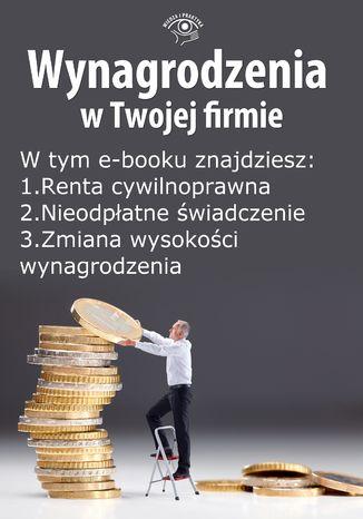 Okładka książki/ebooka Wynagrodzenia w Twojej firmie, wydanie sierpień 2014 r. część II