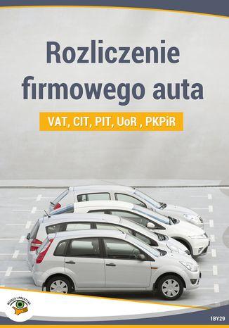 Rozliczenie firmowego auta CIT, PIT, UoR