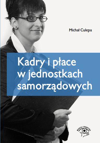 Okładka książki/ebooka Kadry i płace w jednostkach samorządowych