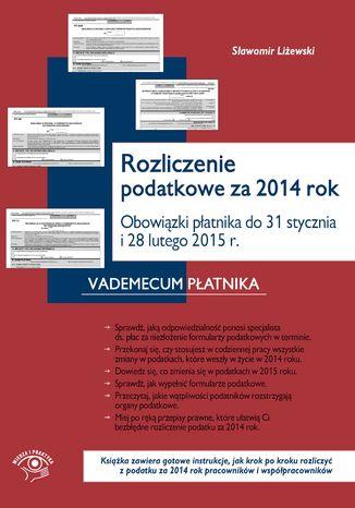 Rozliczenie podatkowe za 2014 rok Obowiązki płatnika do końca stycznia i końca lutego 2015 r