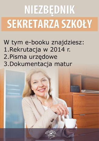 Niezbędnik Sekretarza Szkoły, wydanie maj 2014 r