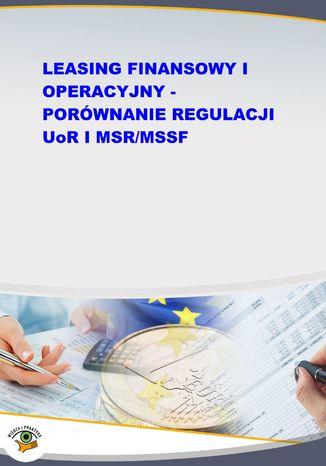 Okładka książki/ebooka Leasing finansowy i operacyjny - porównanie regulacji UoR i MSR/MSSF