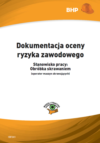 Okładka książki Dokumentacja oceny ryzyka zawodowego Stanowisko pracy: obróbka skrawaniem (operator maszyn skrawających)