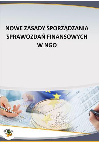 Okładka książki/ebooka Nowe zasady sporządzania sprawozdań finansowych w NGO