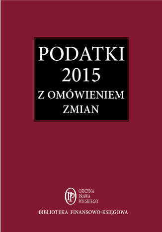 Okładka książki Podatki 2015. Zbiór przepisów z omówieniem zmian od 1 stycznia