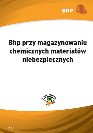Bhp przy magazynowaniu chemicznych materiałów niebezpiecznych